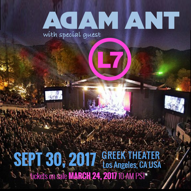 L7 Announces Greek Theater Date with Adam Ant Sept 30, 2017