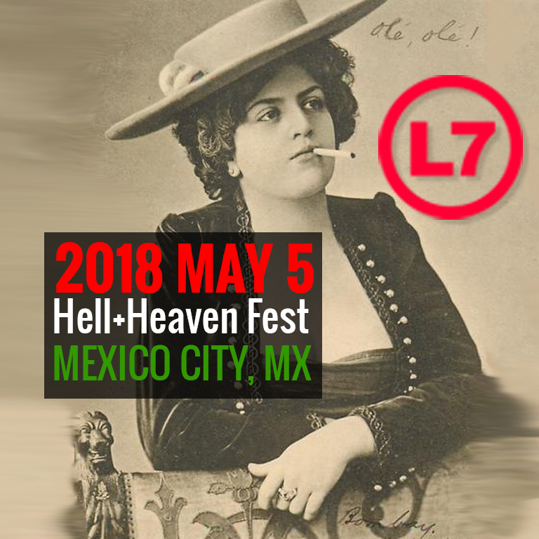 "2018 L7 Mexico City ""Heaven and Hell"" Festival"